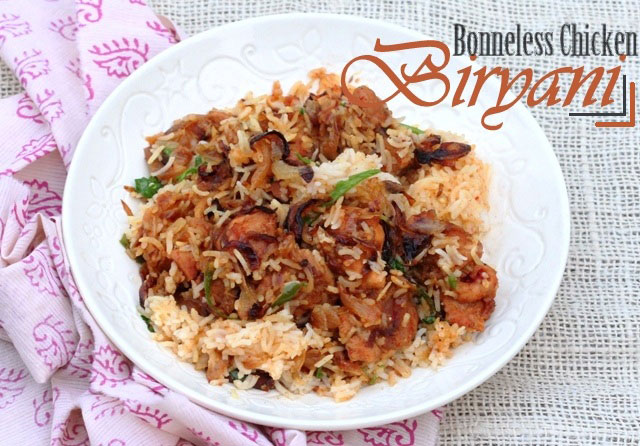 how to make boneless chicken biryani