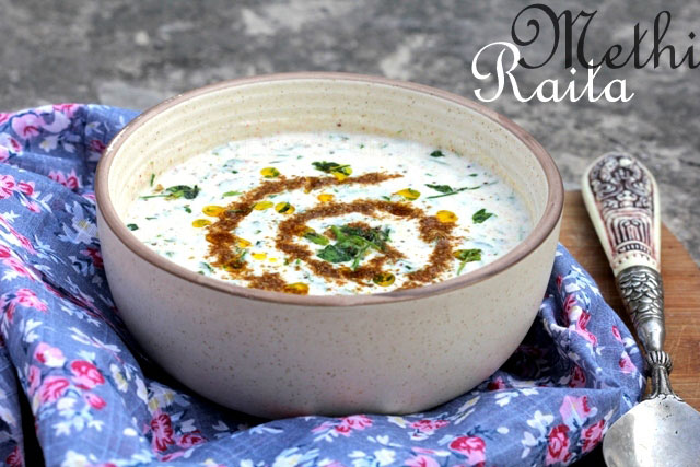 Methi raita, fenugreek yogurt dip, raita recipe, yogurt recipe