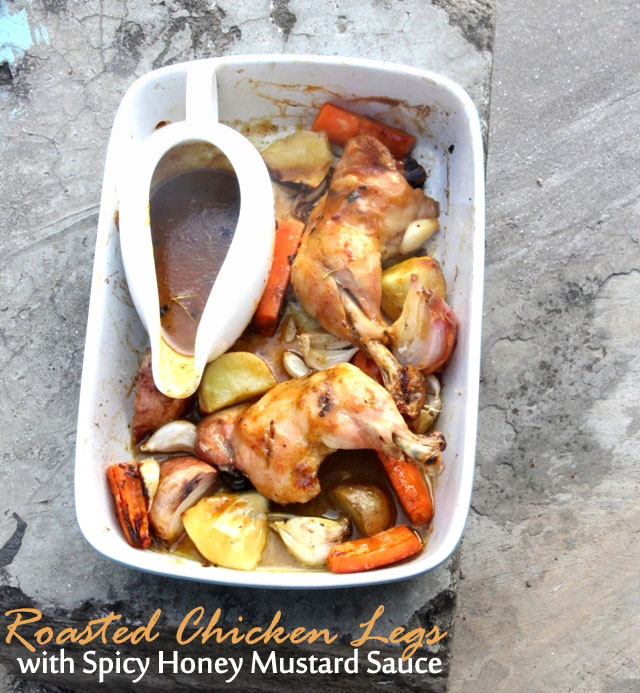 Roasted Chicken Legs with Spicy Honey Mustard Sauce Recipe, perfect baked chicken legs, grilled chicken, roasted chicken